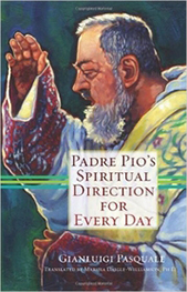 Padre Pio Spiritual Direction for Everyday